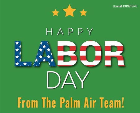 Happy Labor Day From The Palm Air Team!