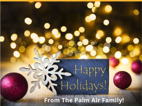 Happy Holidays From The Palm Air Family!