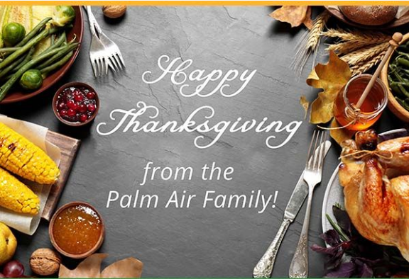 Happy Thanksgiving From The Palm Air Family!