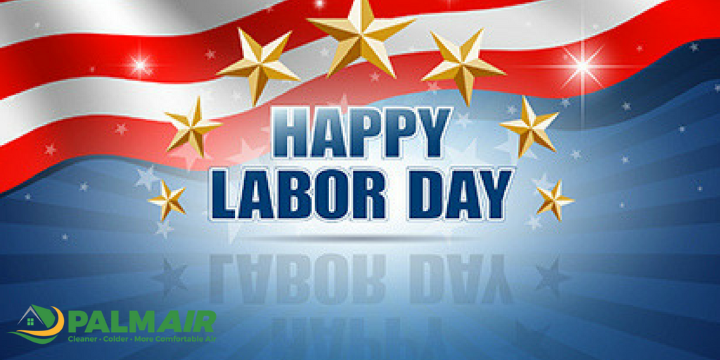Happy Labor Day From All Of Us At Palm Air